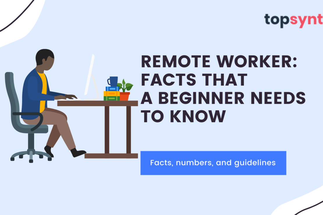 Remote Worker: Facts that a Beginner Needs to Know