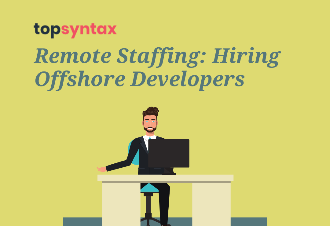 Remote Staffing: Hiring Offshore Developers